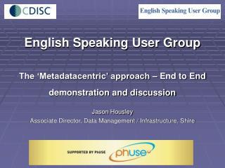 Jason Housley Associate Director, Data Management / Infrastructure, Shire