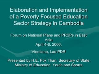 Presented by H.E. Pok Than, Secretary of State, Ministry of Education, Youth and Sports.