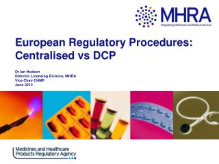 European Regulatory Procedures: Centralised vs DCP