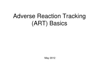 Adverse Reaction Tracking (ART) Basics