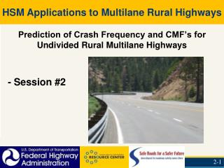 Prediction of Crash Frequency and CMF's for Undivided Rural Multilane Highways