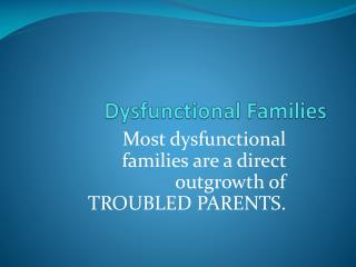 Dysfunctional Families
