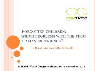 Forgotten children :     which problems with  the first  italian experience ?
