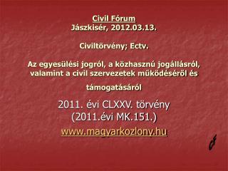 2011. évi CLXXV. törvény (2011.évi MK.151.)  magyarkozlony.hu