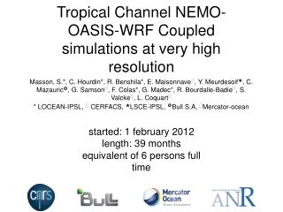 Tropical Channel NEMO-OASIS-WRF Coupled simulations at very high resolution