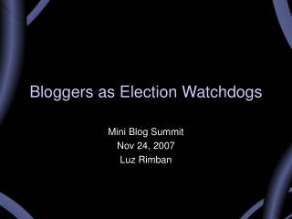 Bloggers as Election Watchdogs