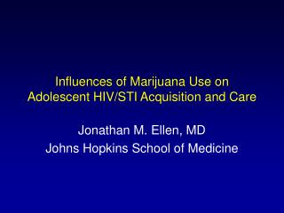 Influences of Marijuana Use on Adolescent HIV/STI Acquisition and Care