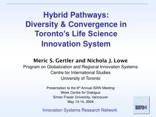Hybrid Pathways:  Diversity & Convergence in Toronto's Life Science  Innovation System