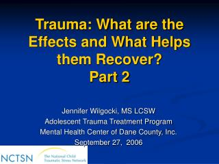 Trauma: What are the Effects and What Helps them Recover Part 2