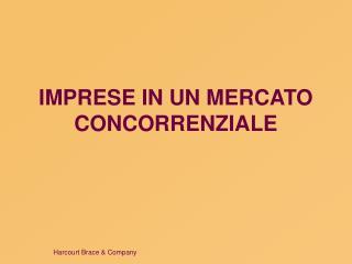 IMPRESE IN UN MERCATO CONCORRENZIALE