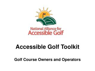 Accessible Golf Toolkit Golf Course Owners and Operators