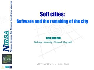 Soft cities:  Software and the remaking of the city
