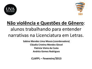 Sabine Mendes Lima Moura (coordenadora) Cláudia Cristina Mendes Giesel Patrícia Vieira da Costa