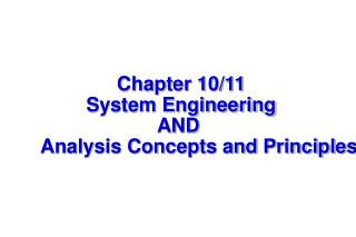 Chapter 10/11 System Engineering AND  	Analysis Concepts and Principles