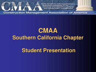 CMAA Southern California Chapter  Student Presentation
