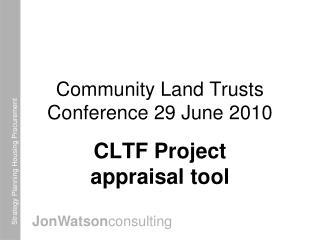 Community Land Trusts Conference 29 June 2010
