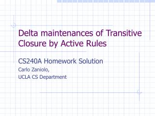 Delta maintenances of Transitive Closure by Active Rules