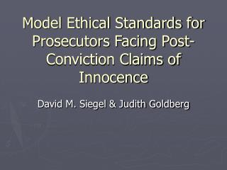 Model Ethical Standards for Prosecutors Facing Post-Conviction Claims of Innocence