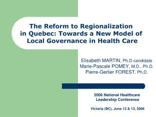 The Reform to Regionalization  in Quebec: Towards a New Model of  Local Governance in Health Care