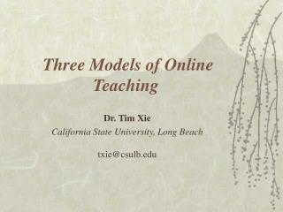 Three Models of Online Teaching