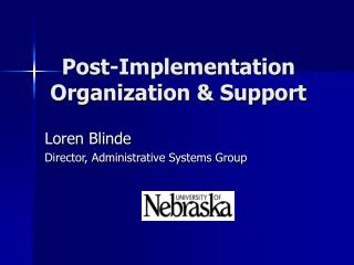 Post-Implementation Organization  Support