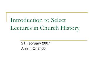 Introduction to Select Lectures in Church History