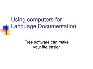 Using computers for Language Documentation