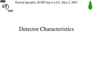 Detector Characteristics