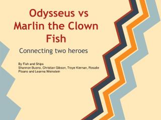 Odysseus vs Marlin the Clown Fish