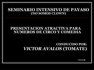 SEMINARIO INTENSIVO DE PAYASO  (NO SOMOS CLOWN)