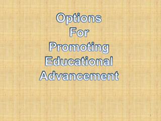 Options For Promoting Educational Advancement