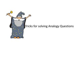 Tricks for solving Analogy Questions