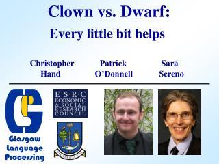 Clown vs. Dwarf: