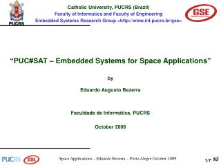 Catholic University, PUCRS (Brazil) Faculty of Informatics  and Faculty of Engineering