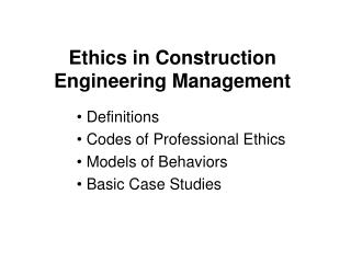 Ethics in Construction Engineering Management