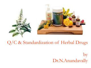 QC  Standardization of Herbal Drugs by Dr.N.Anandavally
