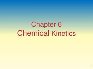 Chapter 6 Chemical  Kinetics