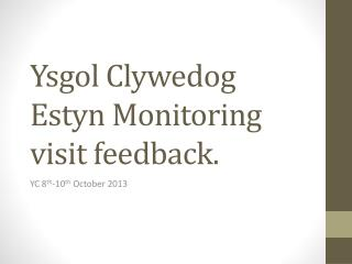 Ysgol Clywedog Estyn Monitoring visit feedback.