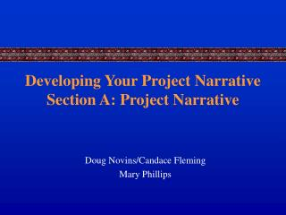 Developing Your Project Narrative Section A: Project Narrative