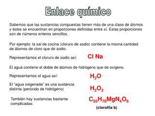 El agua contiene el doble de átomos de hidrógeno que de oxígeno.