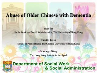 Abuse of Older Chinese with Dementia Elsie Yan