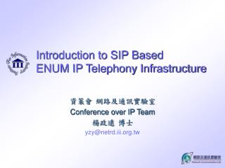 Introduction to SIP Based  ENUM IP Telephony Infrastructure