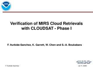 Verification of MIRS Cloud Retrievals with CLOUDSAT - Phase I