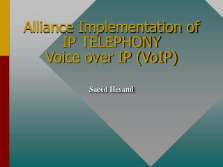Alliance Implementation of IP TELEPHONY Voice over IP (VoIP)
