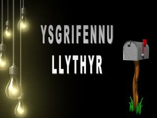 YSGRIFENNU LLYTHYR
