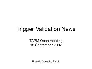Trigger Validation News