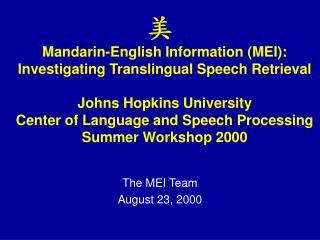 The MEI Team August 23, 2000