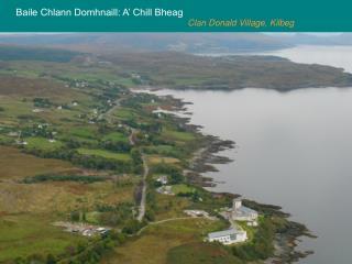 Clan Donald Village, Kilbeg