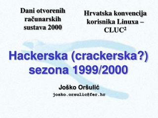 Hackerska (crackerska?) sezona 1999/2000