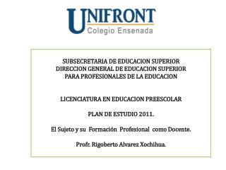 SUBSECRETARIA DE EDUCACION SUPERIOR  DIRECCION GENERAL DE EDUCACION SUPERIOR